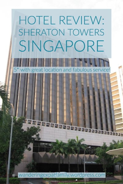 Hotel Review: Sheraton Towers Singapore - Where to stay in Singapore -